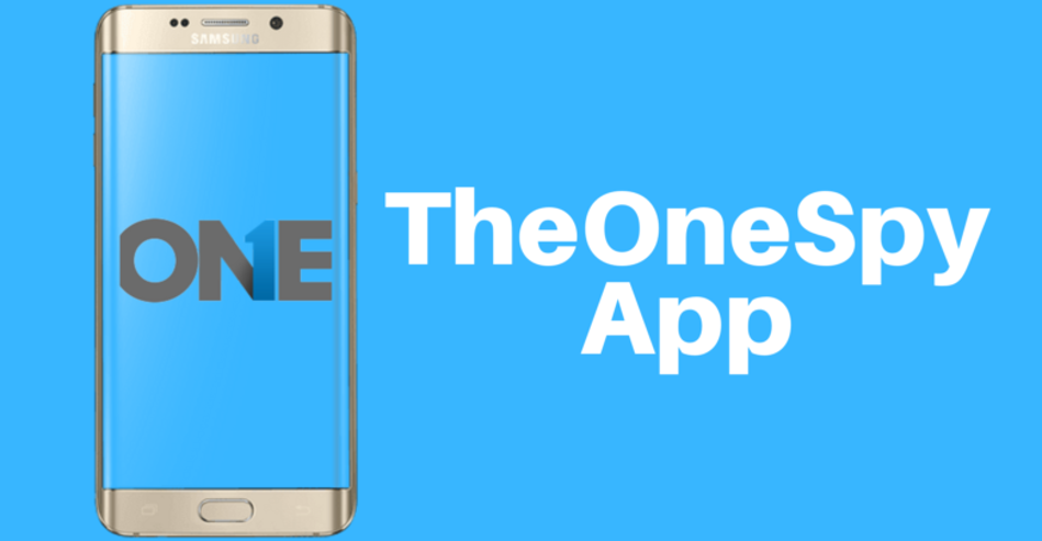 Most Advanced Android Spy App – TheOneSpy
