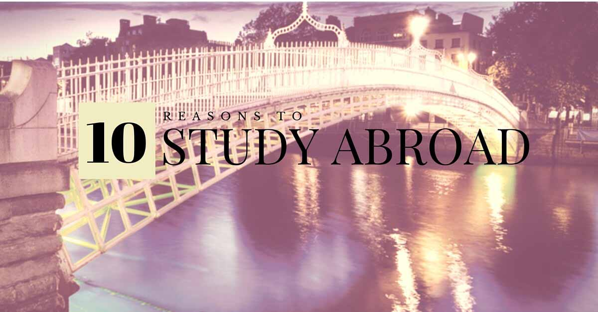 There Is No Reason for You Not Trying to Study Abroad