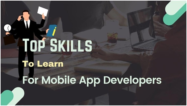 Top Skills to Learn for Mobile App Developers in 2020