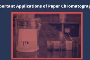 The Important Applications of Paper Chromatography