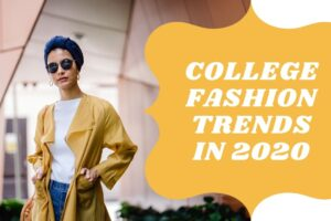 College Fashion Trends In 2020