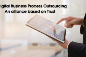 IO Digital Business Process Outsourcing –An alliance based on Trust