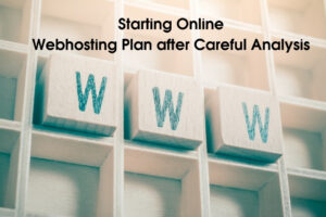Starting Online Webhosting Plan after Careful Analysis