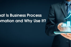 What Is Business Process Automation and Why Use It?