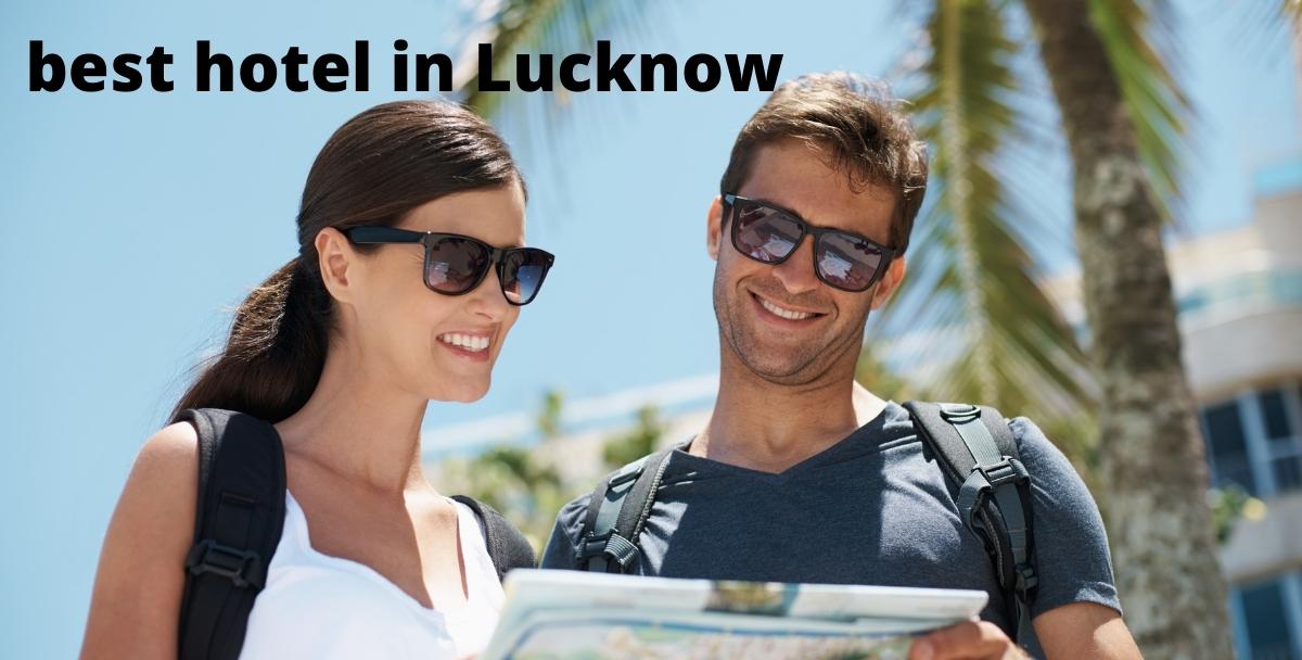 best hotel in Lucknow
