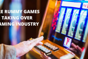 ARE RUMMY GAMES TAKING OVER GAMING INDUSTRY
