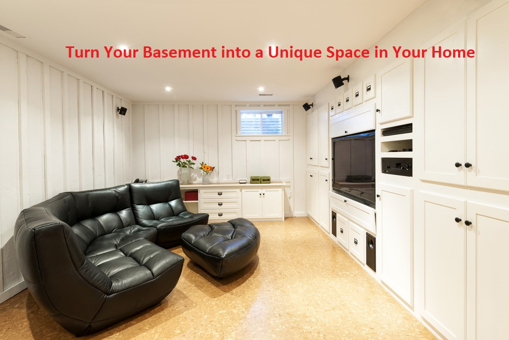 Turn Your Basement into a Unique Space in Your Home