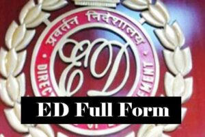 ED Full Form – What is the Full Form of Enforcement Directorate (ED)