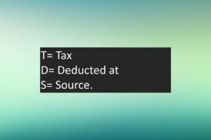 TDS Full Form – What is the Full Form of TDS?