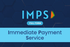IMPS Full Form : What is the Full Form of IMPS