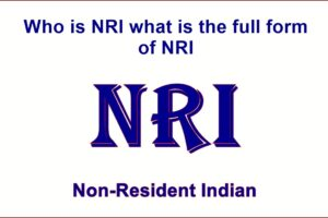 NRI Full Form : What is the Full Form of NRI
