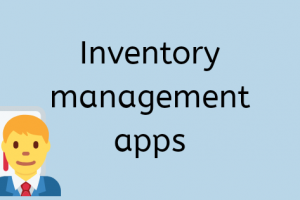 What Are the Best Apps for Inventory Management Today?